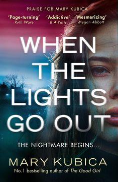 When The Lights Go Out: The addictive new thriller from the bestselling author of The Good Girl eBook: Mary Kubica. Books To Buy, I Love Books, Good Books, Books To Read, My Books, Book Suggestions, Book Recommendations, Book Club Books, Book Lists