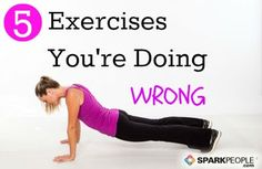 You could be doing these common exercises incorrectly without even realizing it! Fix your form to boost your results and stay injury-free. via @SparkPeople