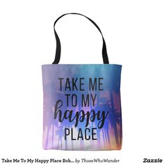 Take Me To My Happy Place Boho Beach & Palm Trees Tote Bag | Luggage & Travel by ThoseWhoWander on Zazzle