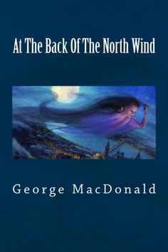 """By the author of """"Princess and Goblin"""", this is the story of Diamond, the coachman's son, and his adventures with the mysterious North Wind. Leaving his hayloft, Diamond sets off with North Wind flying through the night on all sorts of strange, beautiful and sometimes even dangerous missions. CreateSpace eStore: https://www.createspace.com/4896611"""