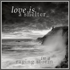 love is a shelter in a raging storm - Google Search