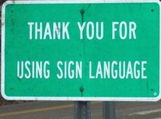 Thank you for using sign language.