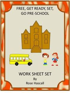 """Free: Going to pre-school is a fun and exciting time for a child. GET READY, SET, GO PRESCHOOL WORKSHEET SET gives children the opportunity to have fun while getting ready for preschool. In this Preview, you will receive 5 of them free. All I ask in return is to please click on the star above to """"Follow Me."""