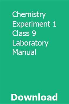 Chemistry Experiment 1 Class 9 Laboratory Manual pdf download full online