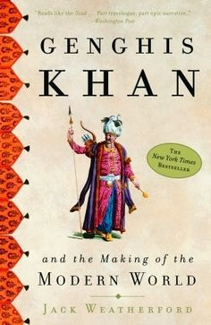 Finished February 2017. Genghis Khan and the Making of the Modern World