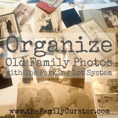 Organizing Old Family Photos With the Parking Lot System - Home - Family Curator