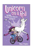 Unicorn on a roll : another Phoebe and her unicorn adventure / Dana Simpson. Phoebe's friendship with the gentle (if narcissistic) unicorn Marigold Heavenly Nostrils continues in this second collection of the comic strip. A feminine counterpart to Calvin and Hobbes that should find universal appeal.
