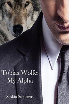 Tobias Wolfe 3: My Alpha - Kindle edition by Saskia Stephens. Paranormal Romance Kindle eBooks @ Amazon.com.