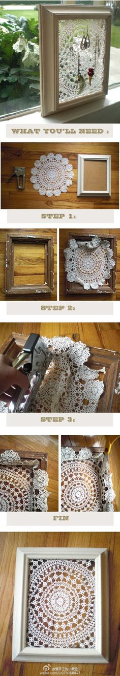 Ideas- Awesome Jewelry Holder from a Framed Doily!! Or you could just hang it up as art in your home- in which case you'd definitely want to back it & use glass on the front!! More