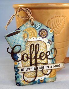 card tag coffee cup mug cups mugs drink Kara Lynne's Card Designs Handmade Tags, Greeting Cards Handmade, Card Tags, Gift Tags, Cafeteria Menu, Coffee Theme, Coffee Cards, Marianne Design, Paper Tags