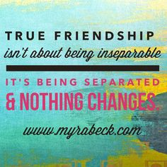 Friendship Quotes and Thoughts. http://www.myrabeck.com