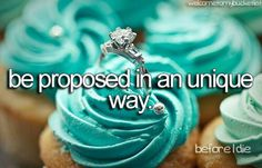 no matter how i'm proposed to, it will be special, because it will be the love of my life proposing to me.