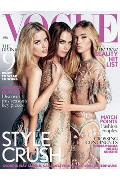 British Vogue - April 2015  Models ( R-L) Suki Waterhouse, Cara Delevingne & Georgia May Jagger