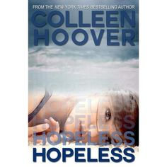 Hopeless: Seriously like 5 stars on this book. I read it in three days and that's only because I had to have surgery or else I would have finished it much faster. This author is such a phenomenal talent and this book is spectacular. She is currently writing the second story in the series called Losing Hope due out in October. READ IT!!!!!!!