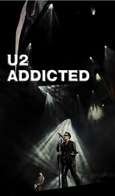 """U2 Addicted  Yes, I am!!  Have been since the first time I heard """"Pride (In The Name Of Love)"""" in 1984. The sound track of my life is U2's entire catalog, from """"Boy"""" to """"Songs of iNNOCENCE & eXPERIENCE""""."""