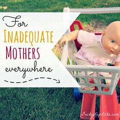"Do you feel like you're not a good enough mom? ""For Inadequate Mothers Everywhere"" is an inspiring message for imperfect and frazzled moms, from Time Out with Becky Kopitzke - Christian devotions, encouragement and advice for moms and wives."