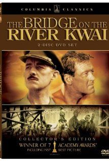 The Bridge on the River Kwai (1957)  Alec Guiness & William Holden  Winner of 7 Academy Awards