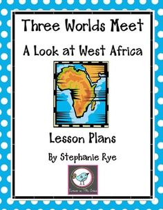 Three Worlds Meet-West Africa Lesson Plans