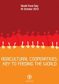 "World Food Day Poster Contest  /""Agricultural cooperatives: key to feeding the world"" is the 2012 World Food Day theme, in recognition of the role cooperatives play in improving food security and contributing to the eradication of hunger."