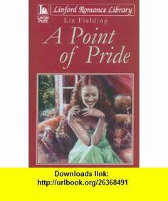 A Point of Pride (Linford Romance Library) (9781444800722) Liz Fielding , ISBN-10: 1444800728  , ISBN-13: 978-1444800722 ,  , tutorials , pdf , ebook , torrent , downloads , rapidshare , filesonic , hotfile , megaupload , fileserve