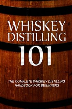 Whiskey Distilling 101 The Complete Whiskey Distilling Handbook for Beginners >>> Read more reviews of the product by visiting the link on the image.