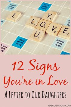 "12 signs you're in love - a letter to our daughters for when they ask, ""how do you know when you're in love?"""