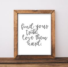 Find Your Tribe. Love Them Hard. - Printable Wall Art Great DIY gift idea for your best friend! Just print frame and gift! wall decor gallery wall living room home decor Gracie Lou Printables Diy Home, Easy Home Decor, Cheap Home Decor, Cute Dorm Rooms, Cool Rooms, Do It Yourself Home, Finding Yourself, Farmhouse Furniture, Home Decor Inspiration