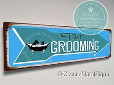 Vintage Style Pet Grooming Sign -UV Protected Weatherproof Signs Suitable for Outdoor or Indoor Use – Exclusively from Classic Metal Signs Directional Signs, Pet Grooming, Metal Signs, Vintage Fashion, Pets, Classic, Style, Derby, Swag