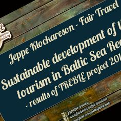 Speaking at the Baltic Sea Tourism Forum in Gdansk next week about experiences from the TREBLE project on sustainable tourism development in the Baltic Sea region  www.balticseatourism.net