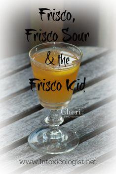 ... . Frisco Sour adds lemon juice. Frisco Kid adds orange liqueur