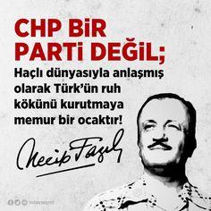 CHP bir parti değildir; Haçlı dünyasıyle anlaşmış olarak Türk'ün ruh kökünü kurutmaya memur bir ocaktır! Necip Fazıl Kısakürek #OsmanlıDevleti
