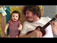 love love love love you Daddy playing ukelele   singing to his baby... Watch if you need a pick me up!
