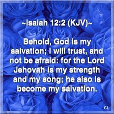 Behold, GOD is my Salvation! Biblical Quotes, Bible Verses Quotes, Bible Scriptures, Faith Quotes, Spiritual Quotes, Isaiah 12 2, Healing Words, Christian Quotes, Christian Life