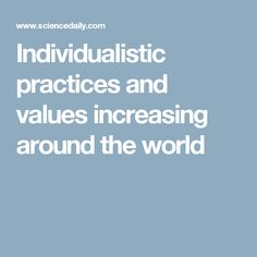 Individualistic practices and values increasing around the world