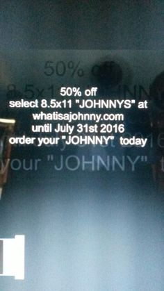 """Get your """" JOHNNY """" now"""