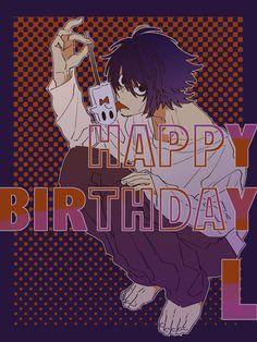 Happy birthday L! L Death Note, Happy D, L Lawliet, Emo Boys, Aesthetic Art, I Love Him, Anime Manga, Creepy, Happy Birthday