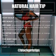 Black Girls Tips — Natural Hair Tip: Oils/Remedies