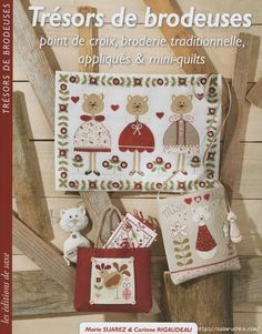 """Tresors de brodeuses"" applique, traditional embroidery, cross stitches, mini quilts"
