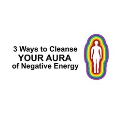 When you can clear your aura of negativity, you have freedom from what is holding you back. Let's examine 3 ways to clear your aura of negative energy...