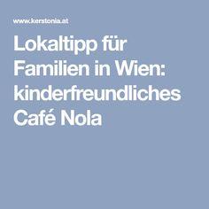 Lokaltipp für Familien in Wien: kinderfreundliches Café Nola