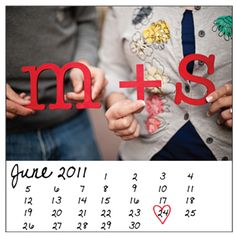 save the date. Making a calendar to give to family and friends would be a cool way to announce the engagement.