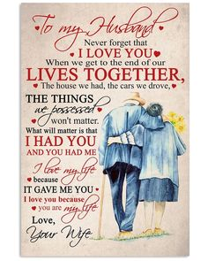 quotes for him husband Perfect Gifts For Husband - To My Husband Poster Cute Love Quotes, Love My Husband Quotes, Husband Love, Love Quotes For Him, Quotes To Live By, Missing My Husband, Husband Gifts, Relationship Quotes, Life Quotes