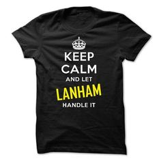 KEEP CALM AND LET LANHAM HANDLE IT! NEW #name #beginL #holiday #gift #ideas #Popular #Everything #Videos #Shop #Animals #pets #Architecture #Art #Cars #motorcycles #Celebrities #DIY #crafts #Design #Education #Entertainment #Food #drink #Gardening #Geek #Hair #beauty #Health #fitness #History #Holidays #events #Home decor #Humor #Illustrations #posters #Kids #parenting #Men #Outdoors #Photography #Products #Quotes #Science #nature #Sports #Tattoos #Technology #Travel #Weddings #Women