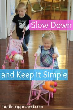 Toddler Approved: Slow Down and Keep it Simple. What are your tips for connecting with your kids when you don't feel like it?  What activities help you slow down and refocus on your priorities?