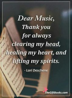 Dear music, thank you for always clearing my head, helping my heart, and lifting my spirits. - Lori Deschene #IamOneMind
