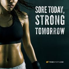 Sore today, Strong tomorrow. #challengeyourself #jointhetribe #fitness #workout #exercise #body #fitspo #tribesports #fitspiration #motivation