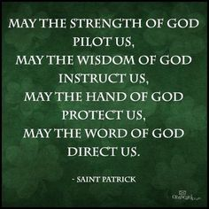 A benediction, from St Patrick, just in time for St. Patrick's Day next week. Irish Quotes, Bible Quotes, Me Quotes, Bible Verses, Irish Sayings, Scriptures, Gaelic Quotes, Qoutes, Godly Quotes