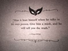 Man is least himself when he talks in his own person. Give him a mask, and he will tell you the truth. - Oscar Wilde #OUaV #OnceUponaVigilante