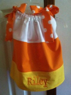 Candy corn pillow case dress......CHELSEA.   - Lets make this for A