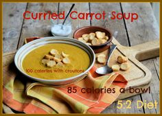 Curried Carrot Soup = 85 calories a bowl and 100 calories a bowl with tablespoon croutons Curried Carrot Soup, Carrot And Coriander Soup, Soup Recipes, Diet Recipes, Cooking Recipes, Carrot Recipes, Vegetarian Recipes, Recipies, Low Fat Diet Plan